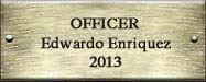 Officer Edwardo Enriquez 2013