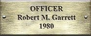 Officer Robert M. Garrett 1980