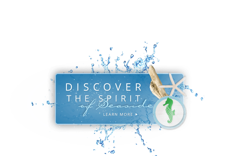 Discover the Spirit of Seaside - Learn More