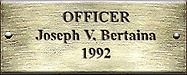 Officer Joseph V. Bertaina 1992