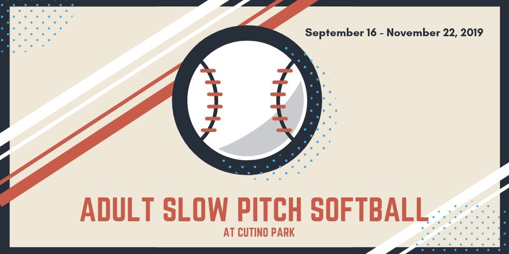"Banner that says ""Adult Slow Pitch Softball at Cutino Park. September 16-November 22, 2019"""